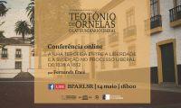 """Conferência """"A Ilha Terceira entre a liberdade e a sujeição no processo liberal de 1828 a 1832"""""""