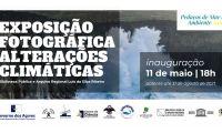 """Governo dos Açores promove exposição de fotografia """"Alterações Climáticas"""""""