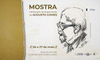 mostra comemorativa do centenário do nascimento de Augusto Gomes
