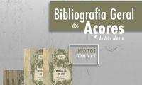 """""""Bibliografia Geral dos Açores"""" em consulta digital no Portal Cultura Açores"""